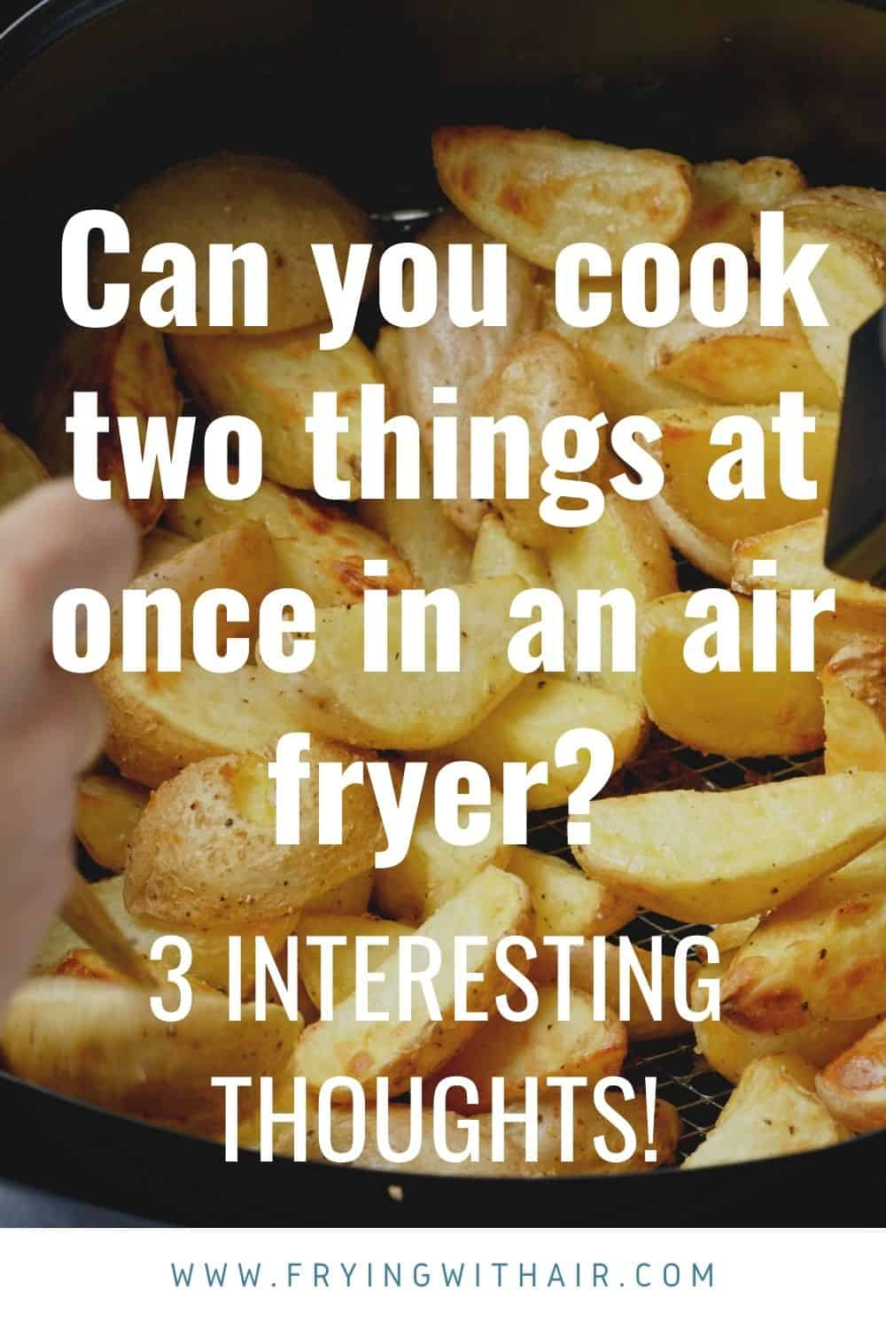 can you cook two things at once in an air fryer