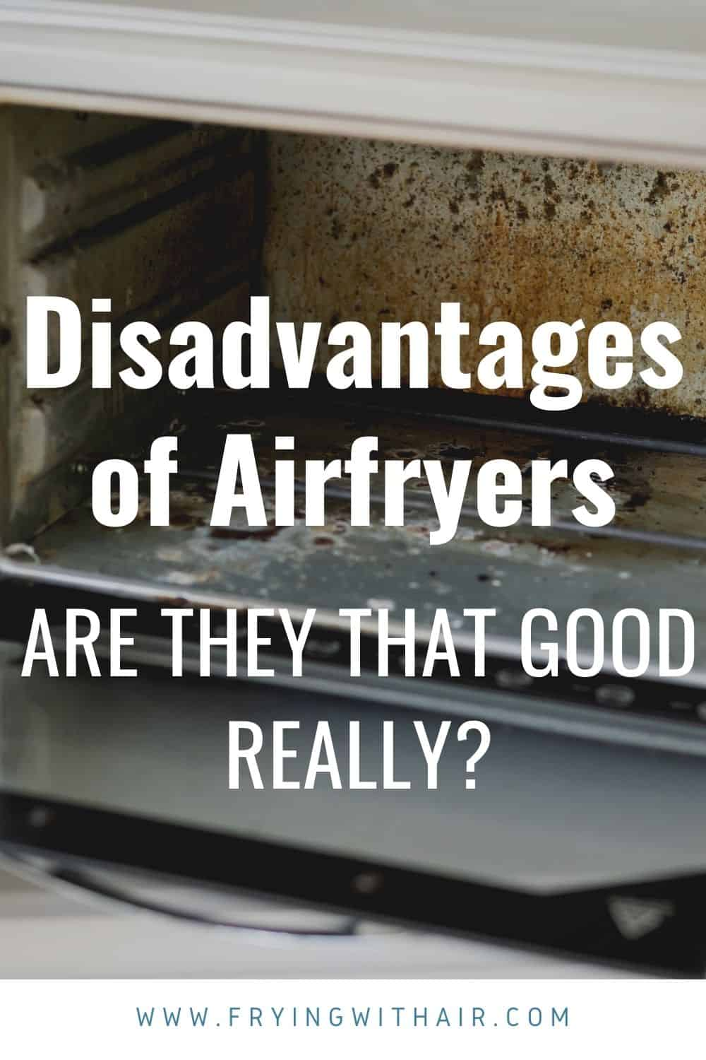 what are the disadvantages of air fryer